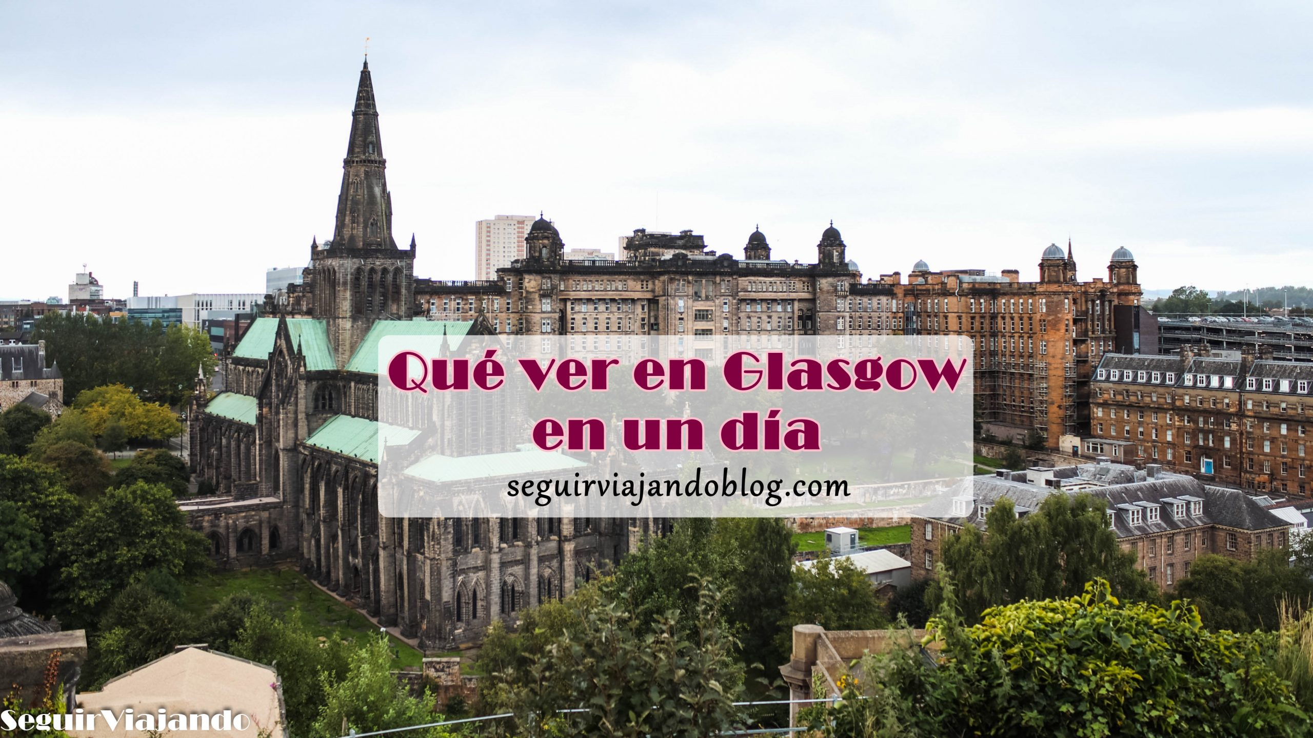 Qué ver en Glasgow en un día - Seguir Viajando