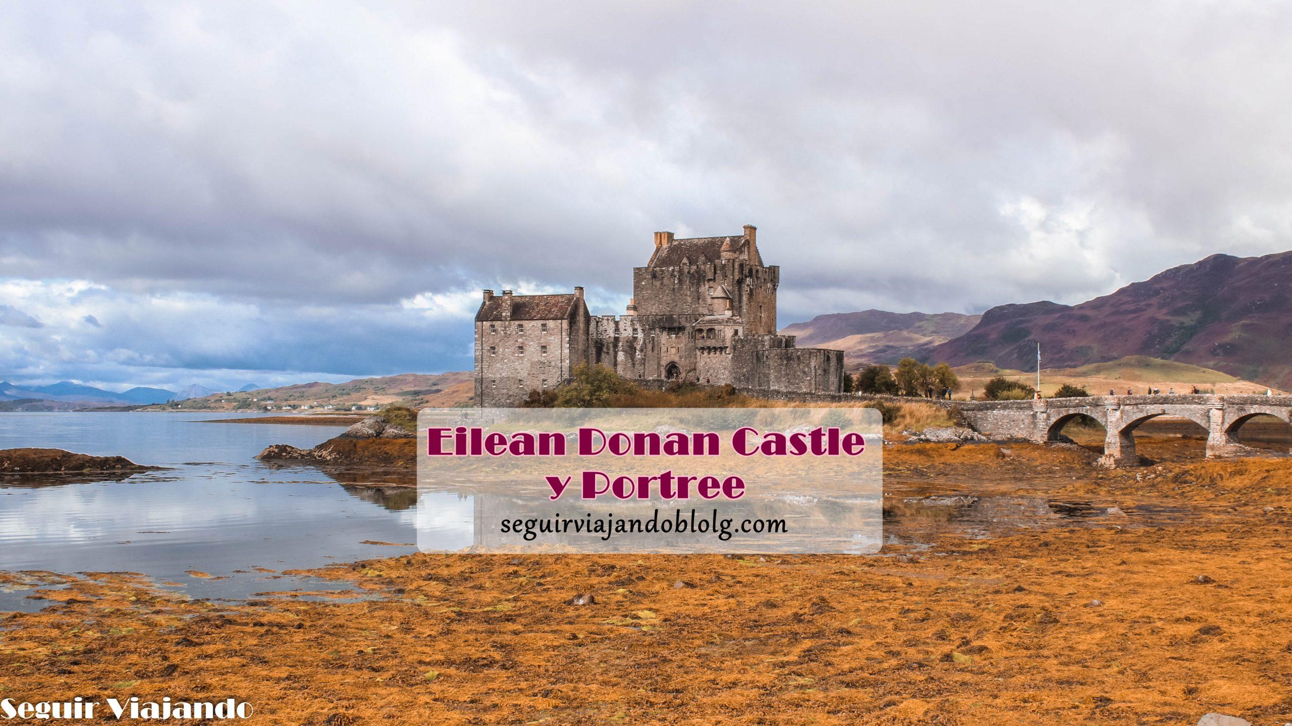 Eilean Donan Castle y qué ver en Portree - Seguir Viajando