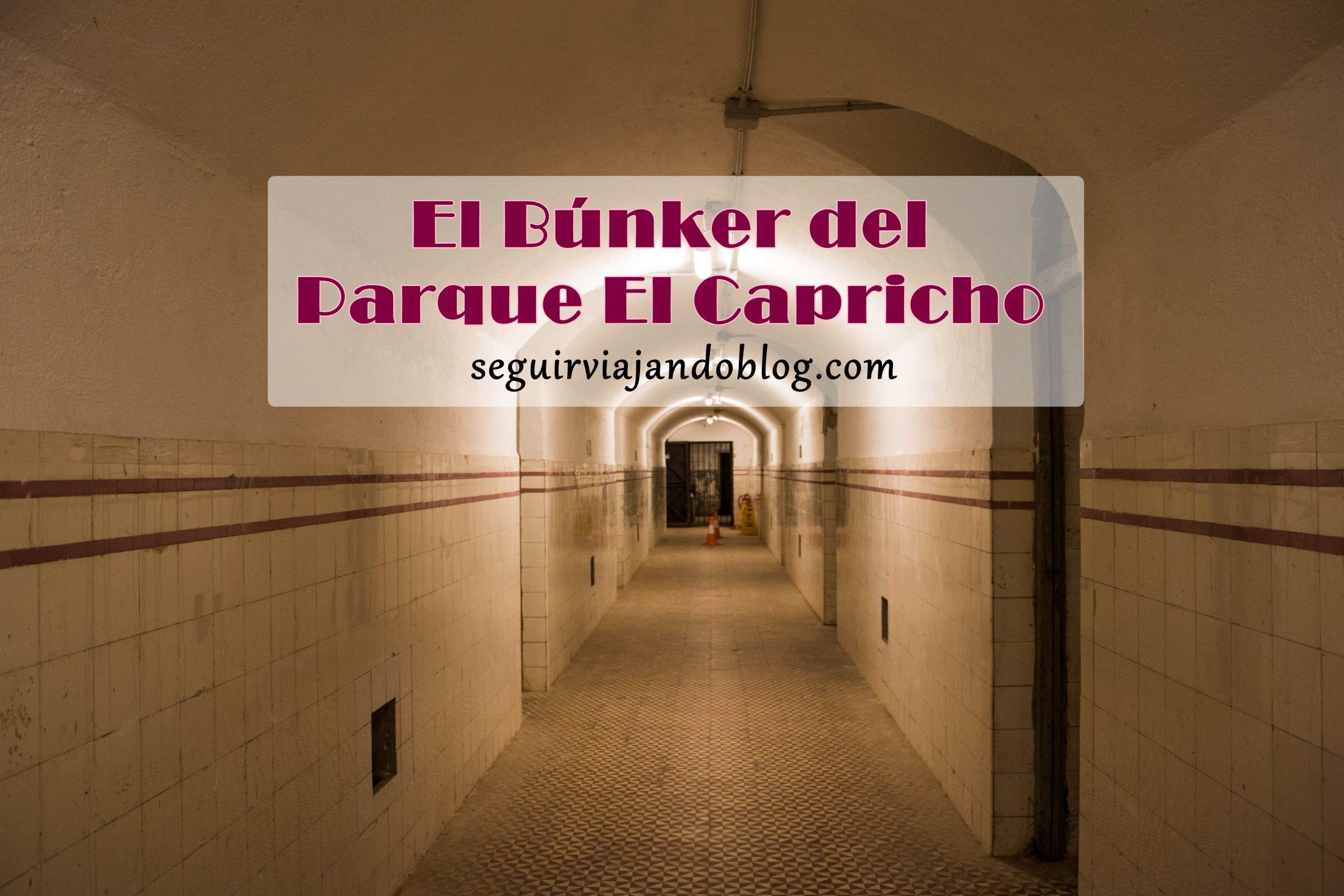 Búnker El Capricho - Seguir Viajando