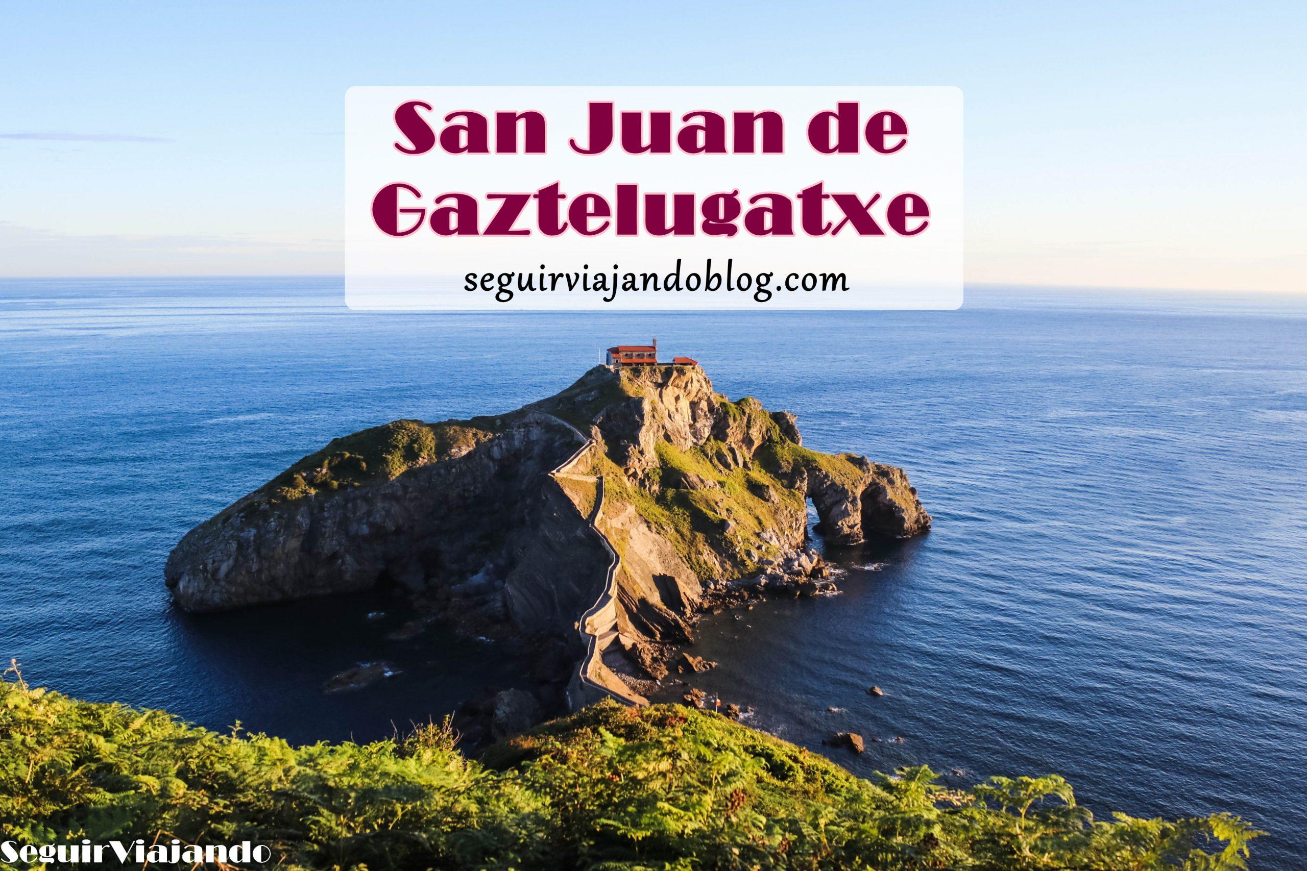 San Juan de Gaztelugatxe - Seguir Viajando