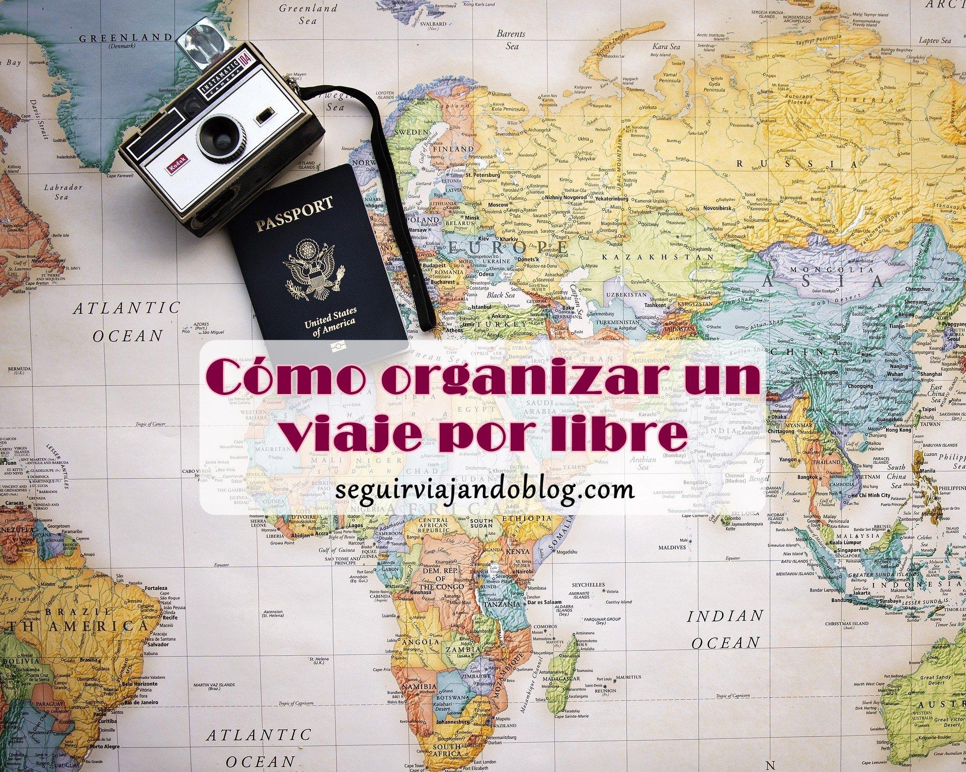 Cómo organizar un viaje por libre - Seguir Viajando