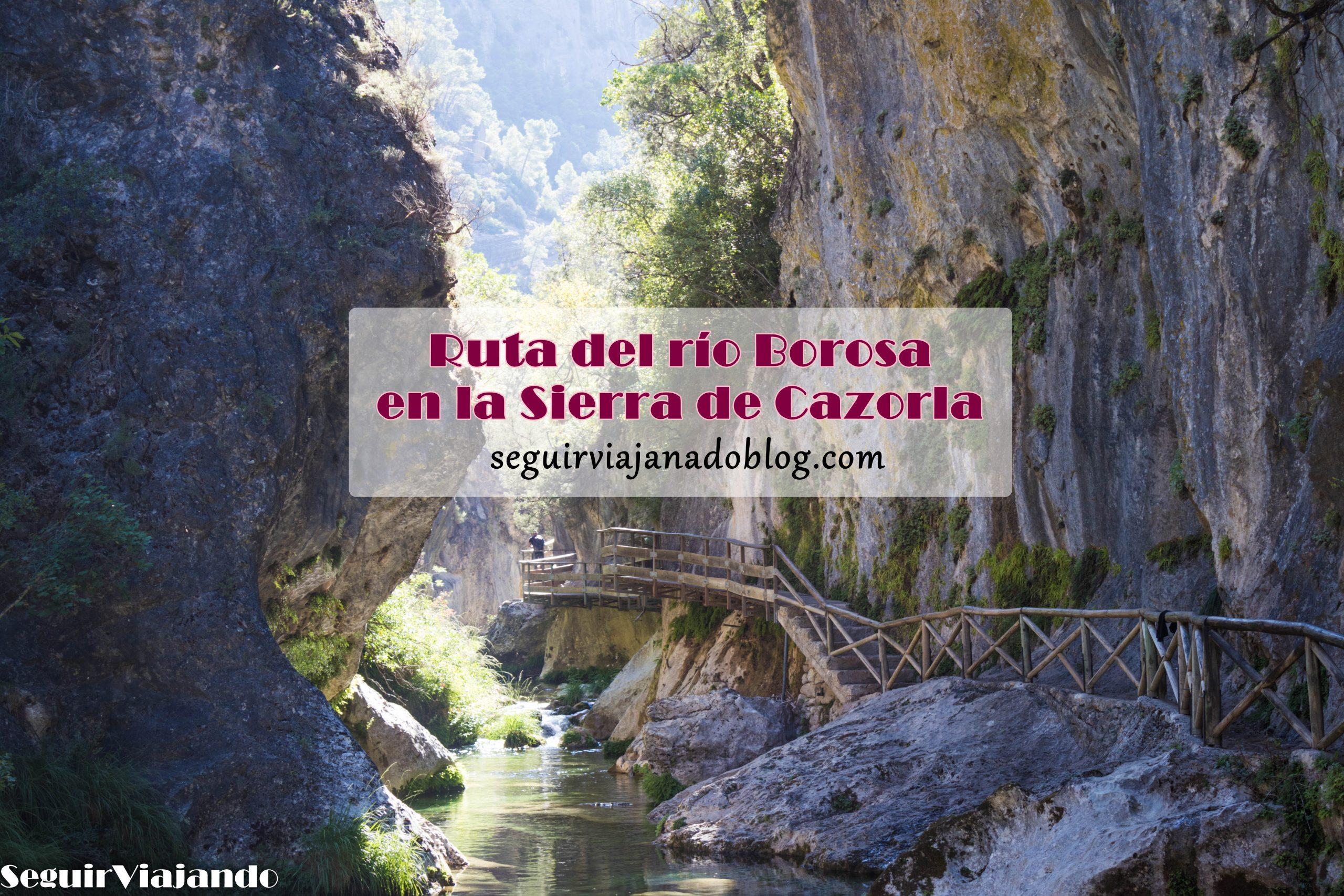 Ruta río Borosa Cazorla - Seguir Viajando