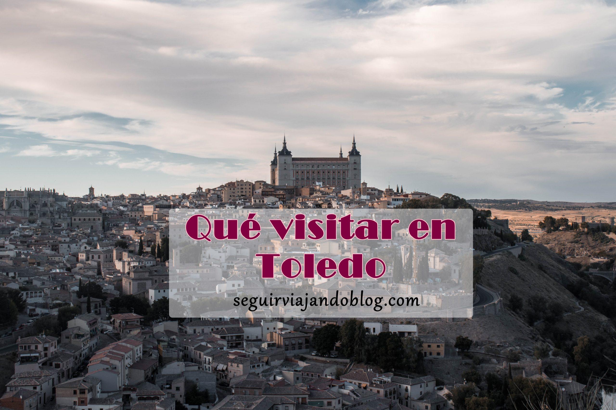 Qué visitar en Toledo - Seguir Viajando