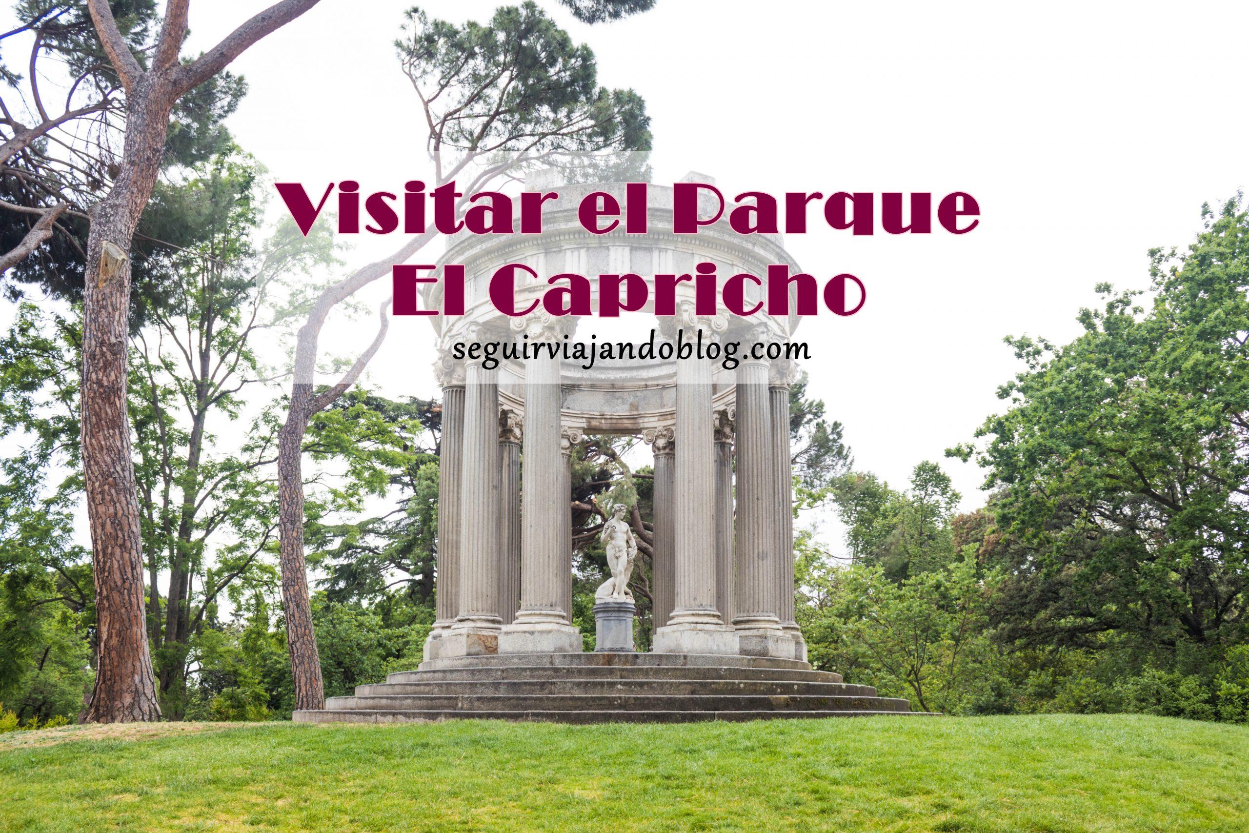 Visitar el Parque El Capricho - Seguir Viajando