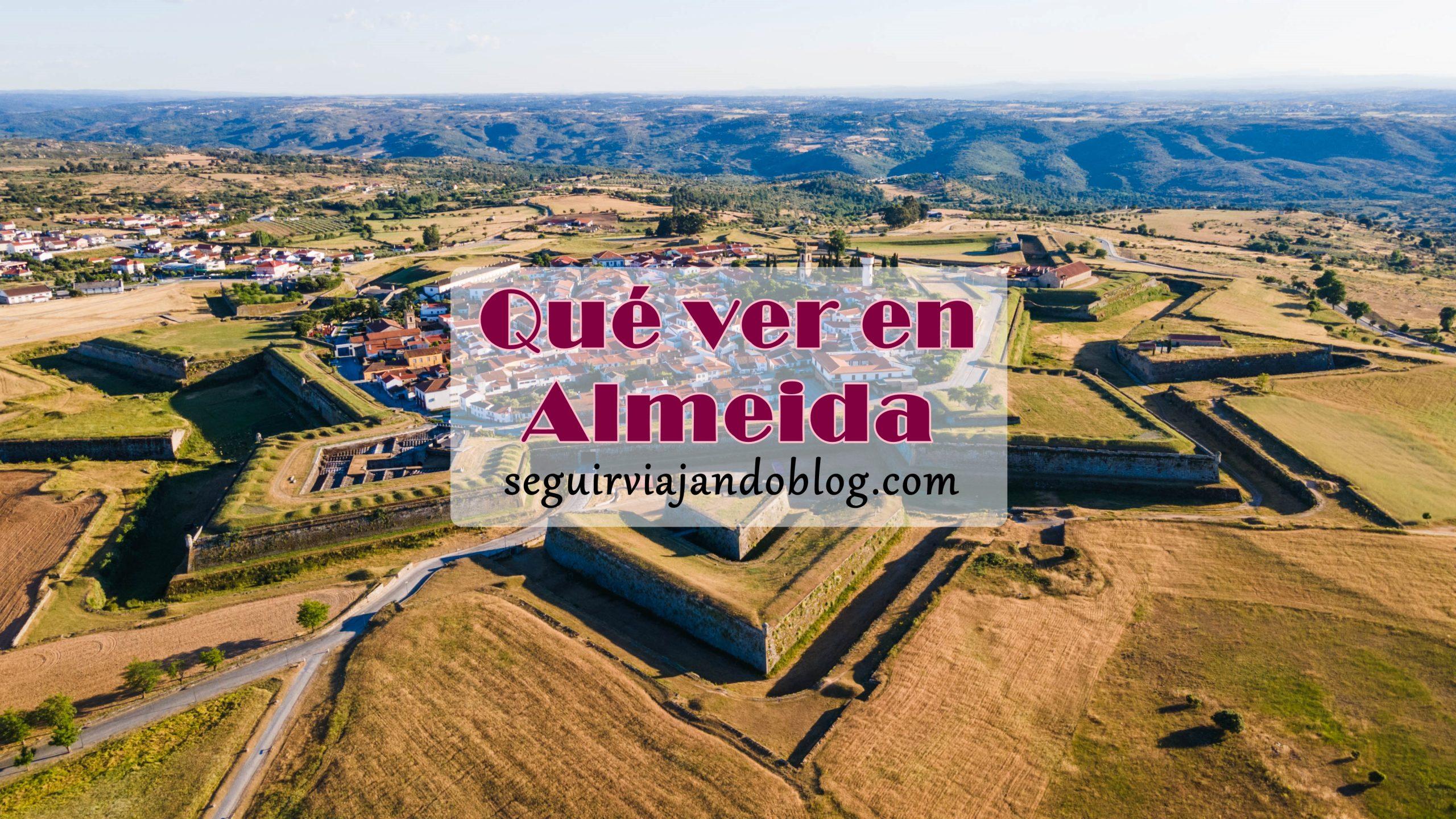 Qué ver en Almeida - Seguir Viajando
